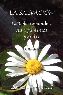 La salvación la Biblia responde a sus argumentos y dudas