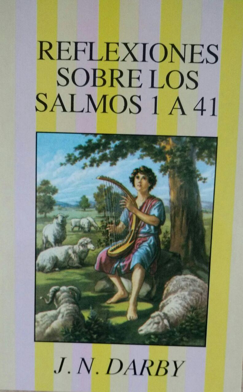 Reflexiones sobre los Salmos 1-41